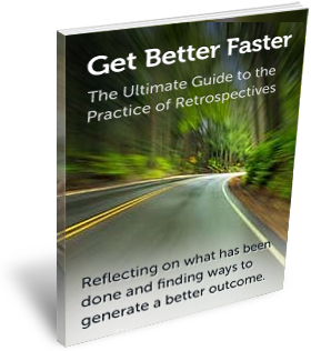 Get Better Faster: The Ultimate Guide to the Practice of Retrospectives