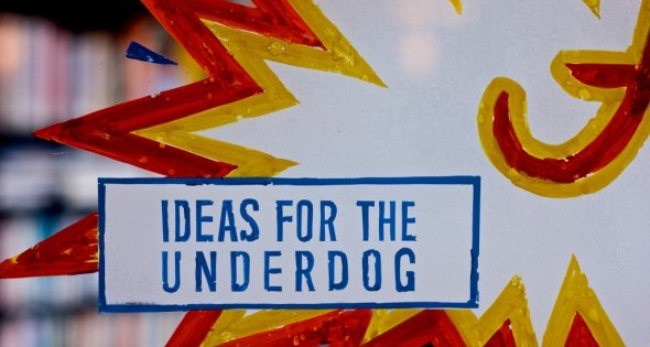 Ideas for the Underdog