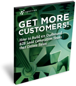 Free Ebook: Get More Customers! How to Build an Outbound B2B Lead Generation Team that Drives Sales