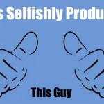 Selfishly Productive