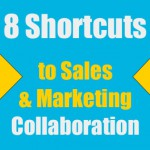Shortcuts to Sales and Marketing Collaboration