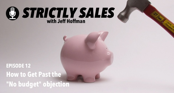 Strictly Sales Episode 12: The No Budget Objection | OpenView Labs