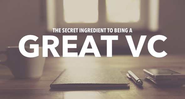 The Secret Ingredient to Being a Great VC | OpenView Blog
