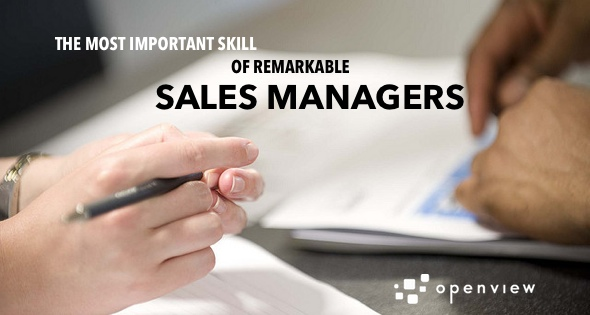 The Most Important Sales Manager Skills | OpenView Labs