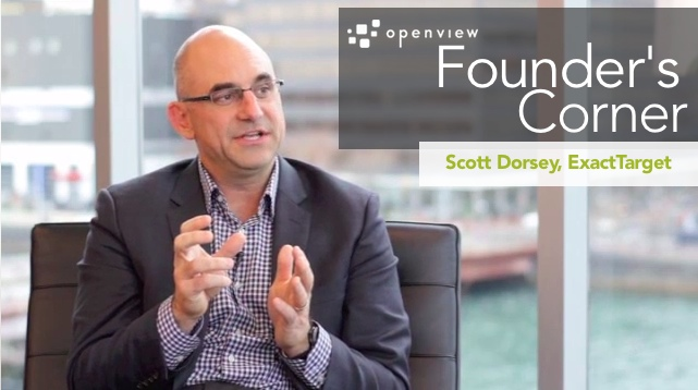 Founder's Corner: Scott Dorsey, ExactTarget | OpenView Blog