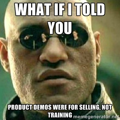 Product Demo Design Tip: Demos are about selling not training