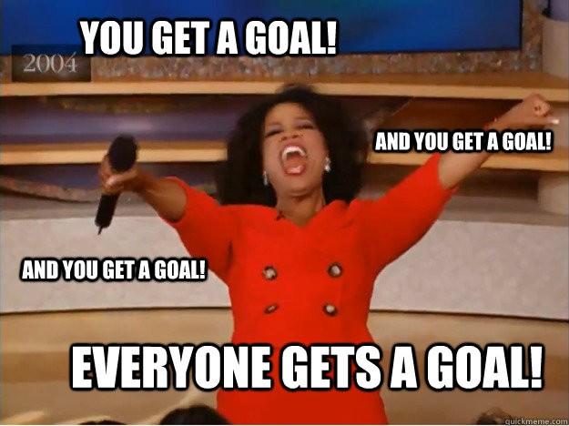 everyone gets a goal