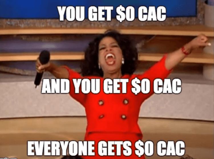 You get 0 CAC